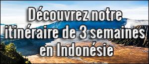 Notre itinéraire de 3 semaines en Indonésie - Faim de Voyages