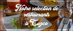 Où manger à Cusco ? Retrouvez nos meilleures adresses de restaurant dans la capitale Inca