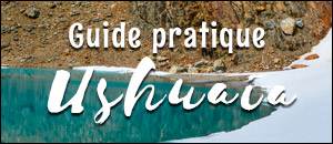 Guide pratique - que faire à Ushuaia ? Quelles randonnées  ?