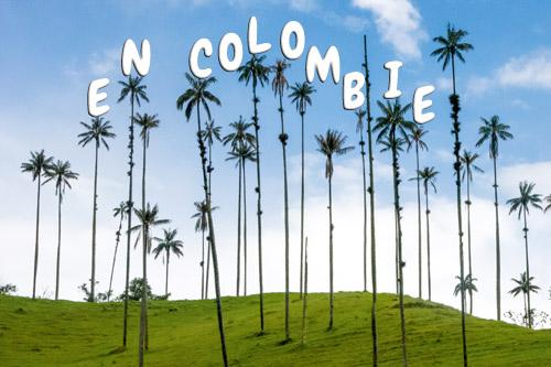 faim-de-voyages-ou-sommes-nous-colombie