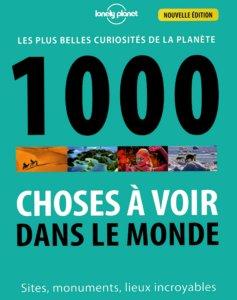 1000 Choses à Voir Dans Le Monde Le Livre De Lonely Planet