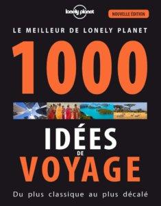 1000 Idées De Voyages Le Livre De Lonely Planet