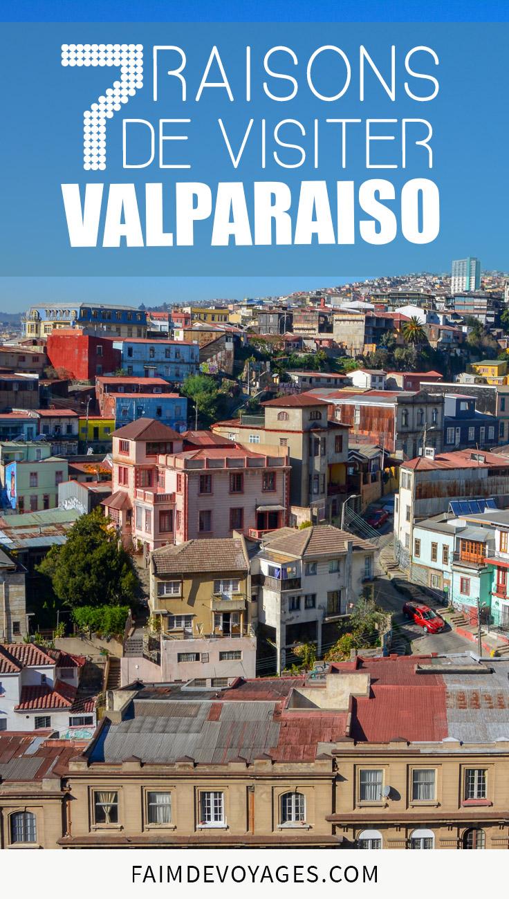 7 Bonnes Pourprendre Le Temps De Visiter Valparaiso