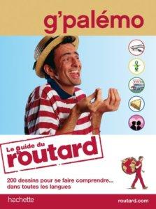 couverture du Gpalemo du Routard, Un Livre Pratique Pour Tous Les Voyageurs Qui Ne Connaissent Pas La Langue