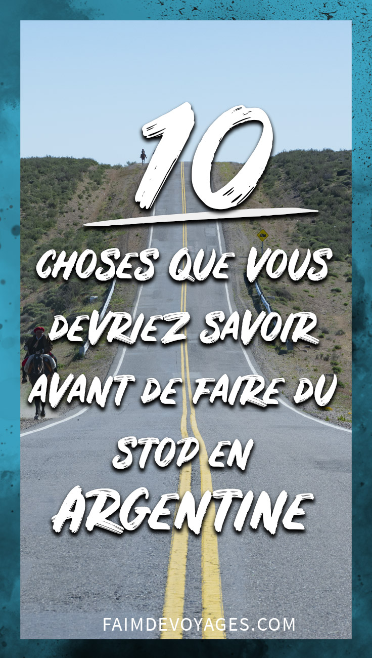 Ce Que Nous Aurions Aimé Savoir Avant De Commencer L Autostop En Argentine