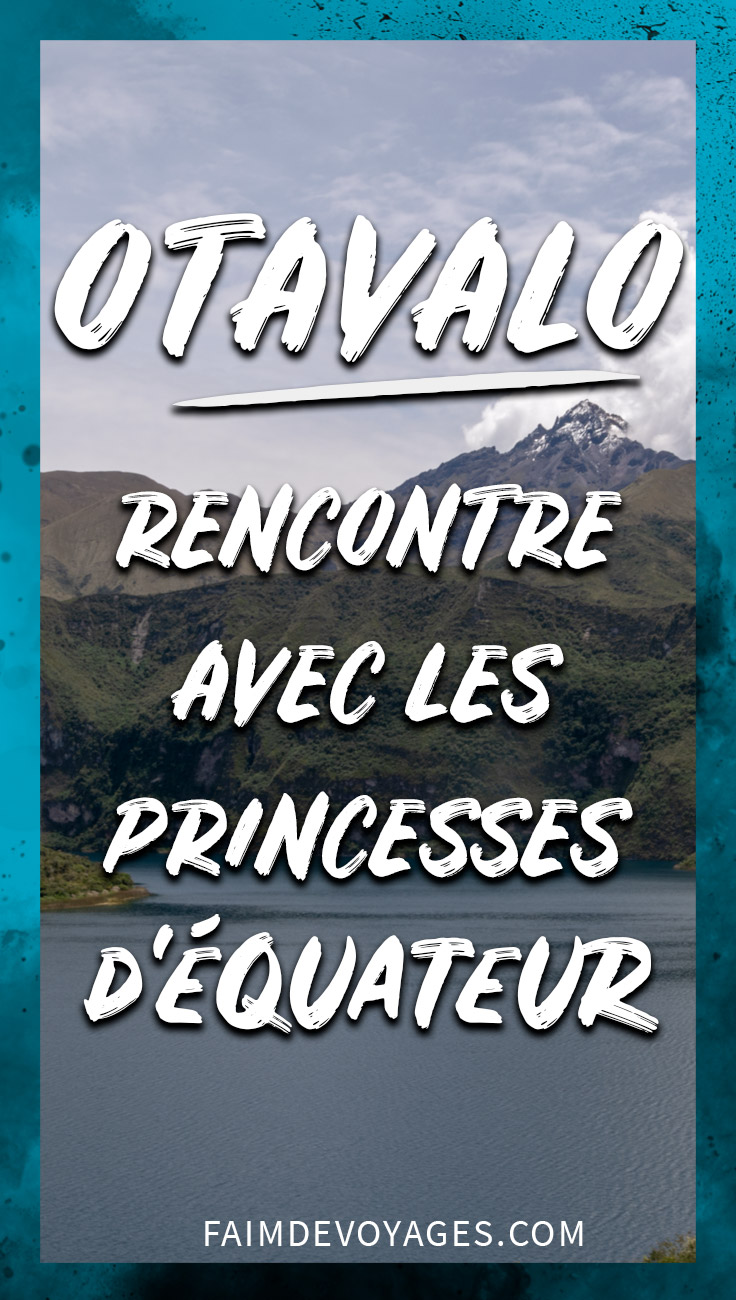 Otavalo Et Ses Habitants Aux Sublimes Vêtements